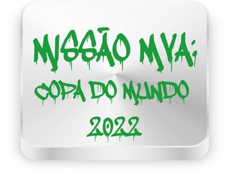 MISSÃO MVA Copa do Mundo 2022